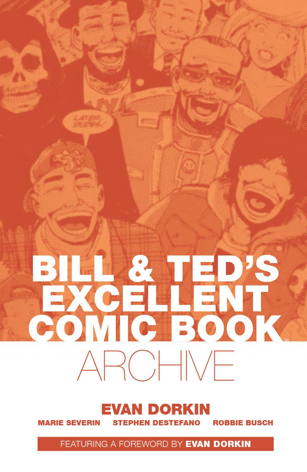 Bill & Ted's Most Excellent Comic Book Archive HC