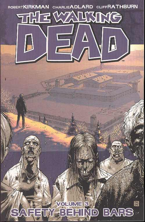 The Walking Dead TP Vol. 3 Safety Behind Bars